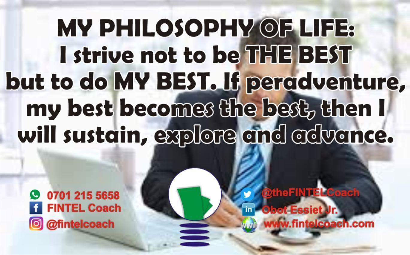 my philosophy of life - Obot Essiet Jr - fintelcoach