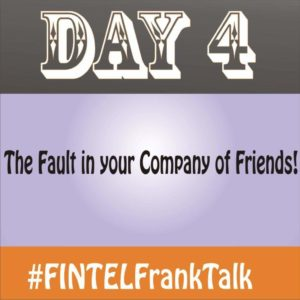 ​FINTEL Frank Talk – DAY 4 of 10