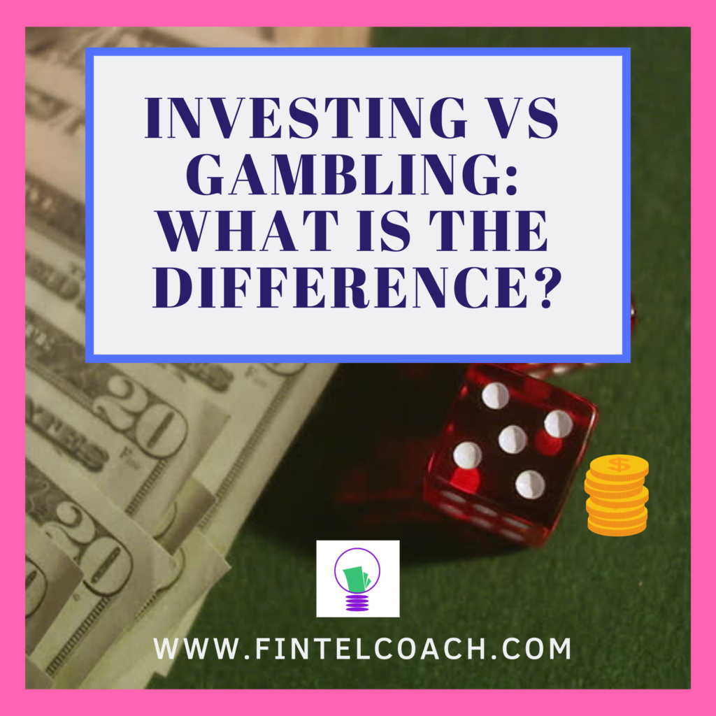 Investing vs. Gambling: What's the Difference by FINTEL Coach