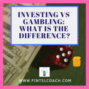 Investing vs. Gambling: What is the Difference?