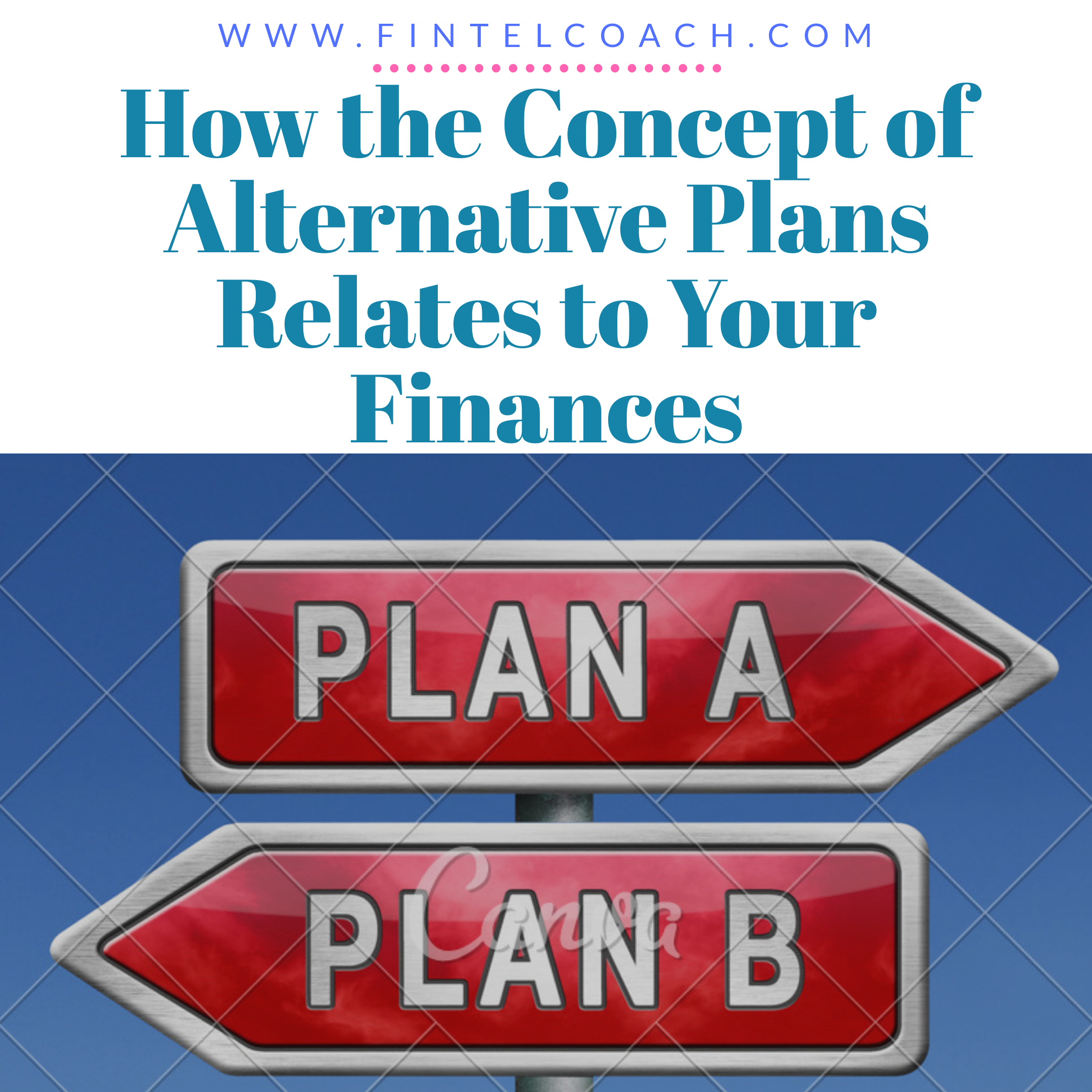 How the Concept of Alternative Plans Relates to Your Finances